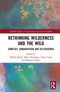 Rethinking Wilderness and the Wild: Conflict, Conservation and Co-existence book cover