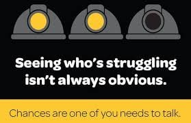 Seeing who's struggling isn't always obvious. Chances are one of you needs to talk.