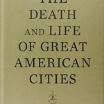 Jane Jacobs, The death and life of great American cities.