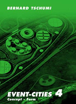 Bernard Tschumi, Event-cities 4: Concept-form.