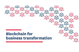 Blockchain for business transformation