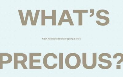 2018 NZIA Auckland Branch Spring Series – What's Precious?