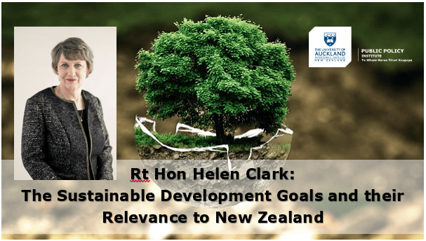 Watch Helen Clark on The Sustainable Development Goals and their Relevance to New Zealand