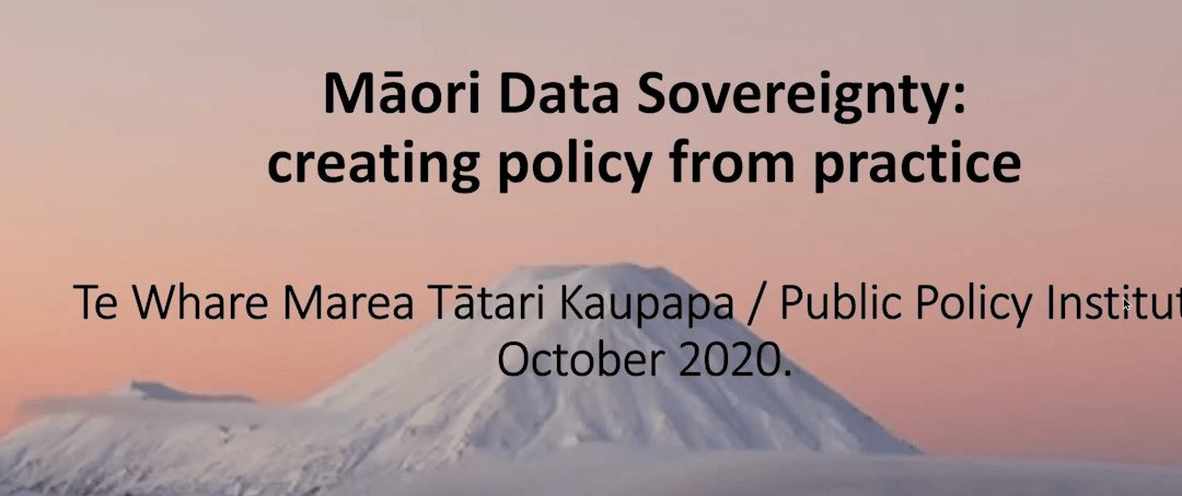 Māori Data Sovereignty: Creating policy from practice