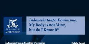 Indonesia tanpa feminisme: my body is not mine, but do I know it?