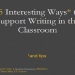'55 interesting ways to support writing in the classroom'
