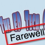 EdTechCrew podcast says 'Farewell'