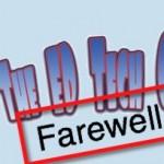 EdTechCrew podcast says 'Farewell'