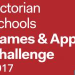 2017 Victorian Schools Games & Apps Challenge