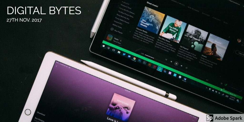 Digital Bytes - 27th Nov. 2017