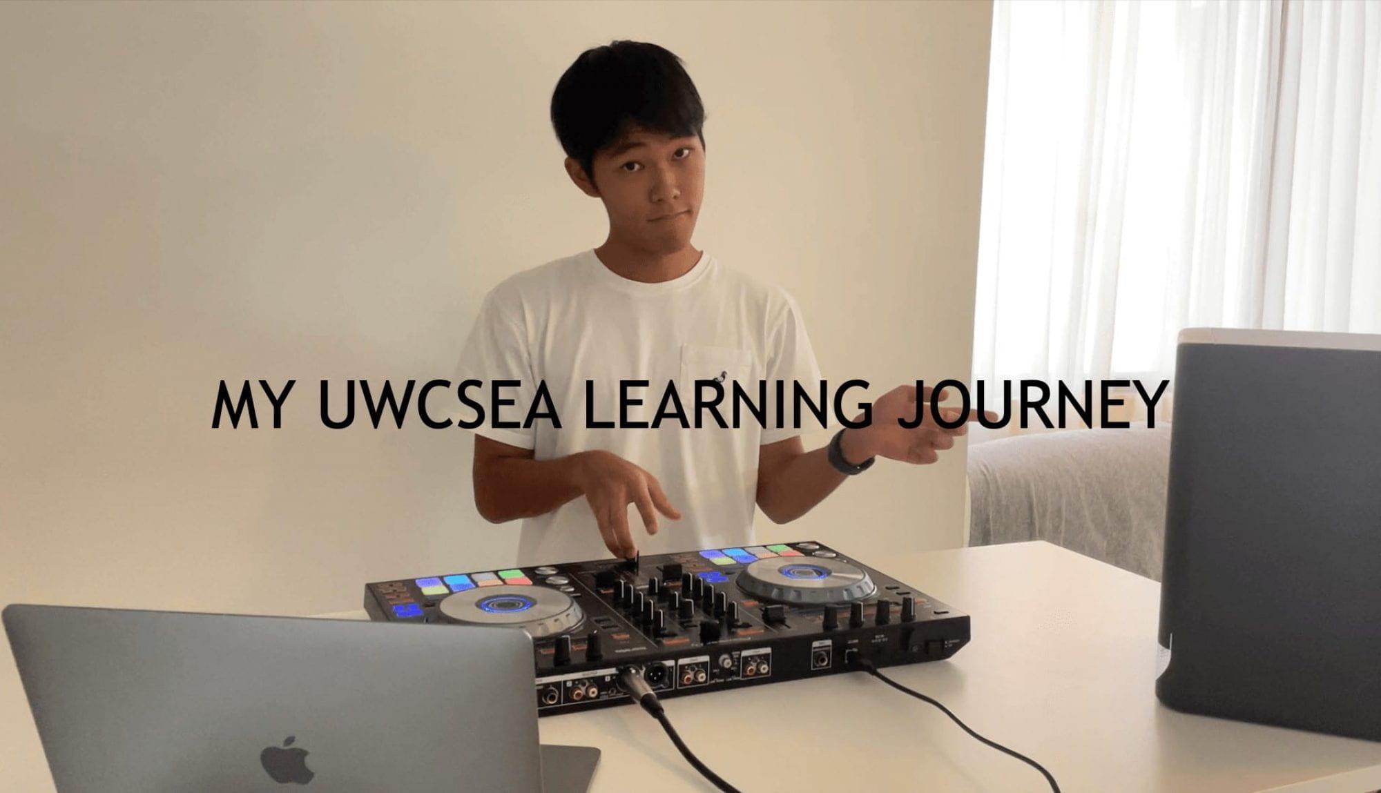 My UWCSEA Learning Journey